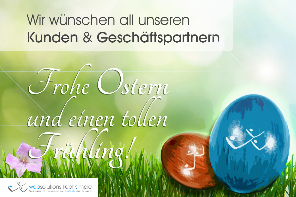 webks: websolutions kept simple - Wünscht allen Kunden & Geschäftspartnern frohe Ostern und einen tollen Frühling!